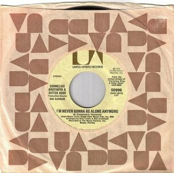 CORNELIUS BROTHERS & SISTER ROSE - I'M NEVER GONNA BE ALONE ANYMORE - UA