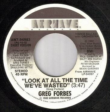 GREG FORBES - LOOK AT ALL THE TIME WE'VE WASTED - AIRWAVE