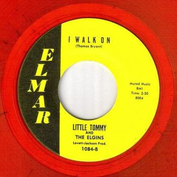 LITTLE TOMMY & ELGINS - I WALK ON - ELMAR
