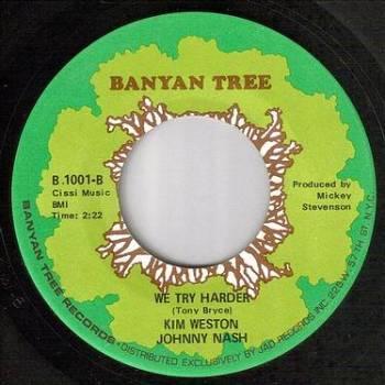 KIM WESTON & JOHNNY NASH - WE TRY HARDER - BANYAN TREE