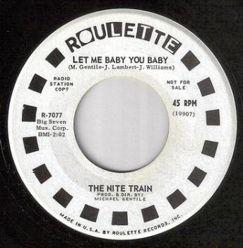 NITE TRAIN - LET ME BABY YOU BABY - ROULETTE DJ