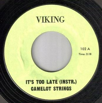CAMELOT STRINGS - IT'S TOO LATE - VIKING