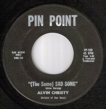 ALVIN CHRISTY - (The Same) SAD SONG - PIN POINT