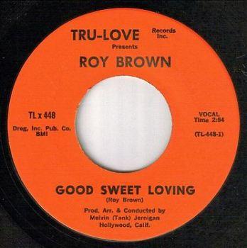 ROY BROWN - GOOD SWEET LOVING - TRU-LOVE
