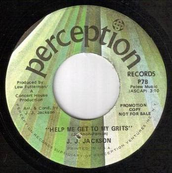 J.J. JACKSON - HELP ME GET TO MY GRITS - PERCEPTION DJ