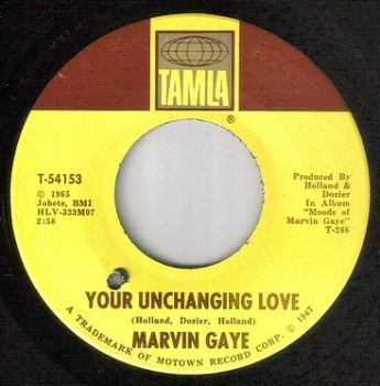 MARVIN GAYE - YOUR UNCHANGING LOVE - TAMLA