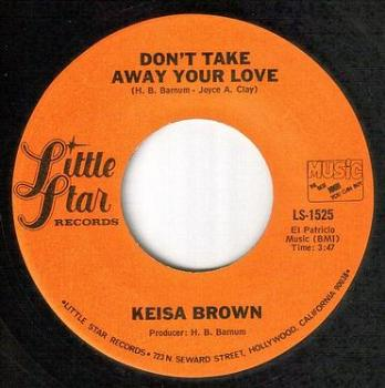 KEISA BROWN - DON'T TAKE AWAY YOUR LOVE - LITTLE STAR