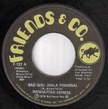 MANHATTAN EXPRESS - BAD GIRL - FRIENDS & CO