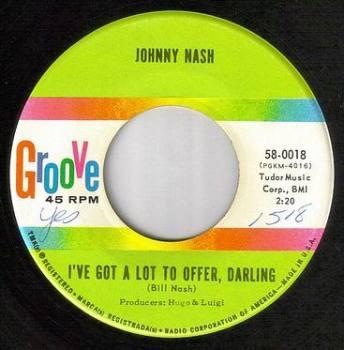 JOHNNY NASH - I'VE GOT A LOT TO OFFER DARLING - GROOVE
