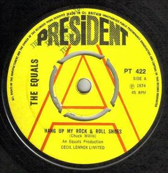 EQUALS - HANG UP MY ROCK & ROLL SHOES - PRESIDENT DJ