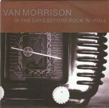 VAN MORRISON - IN THE DAYS BEFORE ROCK 'N' ROLL - POLYDOR