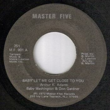 BABY WASHINGTON & DON GARDNER - BABY LET ME GET CLOSE TO YOU - MASTER FIVE