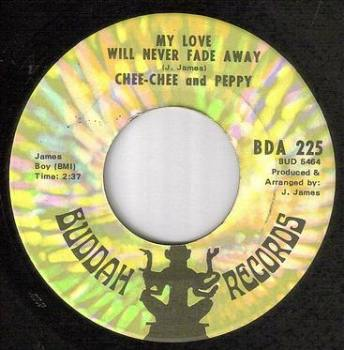 CHEE-CHEE and PEPPY - MY LOVE WILL NEVER FADE AWAY - BUDDAH