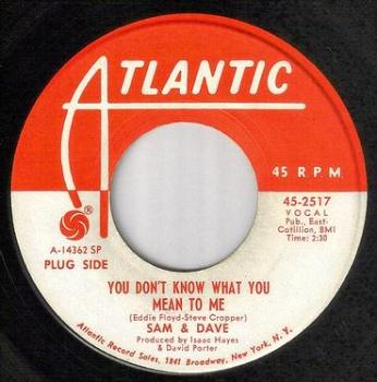 SAM & DAVE - YOU DON'T KNOW WHAT YOU MEAN TO ME - ATLANTIC DJ