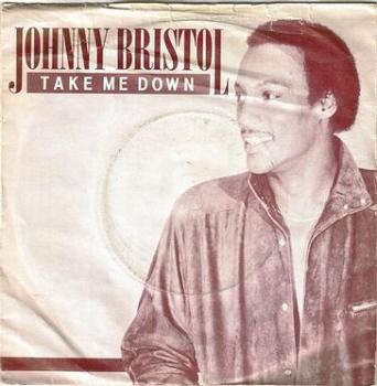 JOHNNY BRISTOL - TAKE ME DOWN - HANSA