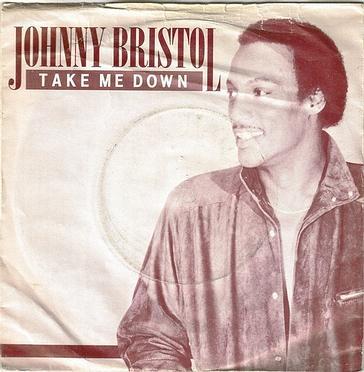 JOHNNY BRISTOL - TAKE ME DOWN - HANSA