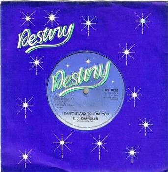 E.J. CHANDLER - I CAN'T STAND TO LOSE YOU - DESTINY