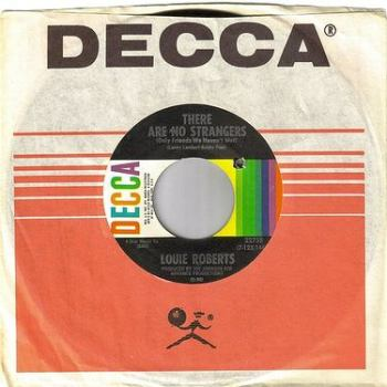LOUIE ROBERTS - THERE ARE NO STRANGERS - DECCA