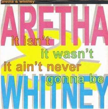 ARETHA & WHITNEY - IT ISN'T IT WASN'T IT AIN'T NEVER GONNA BE - ARISTA DJ