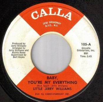 LITTLE JERRY WILLIAMS - BABY, YOU'RE MY EVERYTHING - CALLA