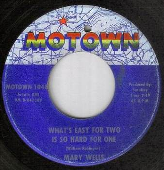 MARY WELLS - WHAT'S EASY FOR TWO IS SO HARD FOR ONE - MOTOWN