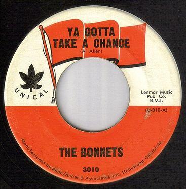 BONNETS - YA GOTTA TAKE A CHANCE - UNICAL