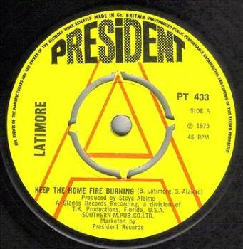 LATIMORE - KEEP THE HOME FIRE BURNING - PRESIDENT DJ