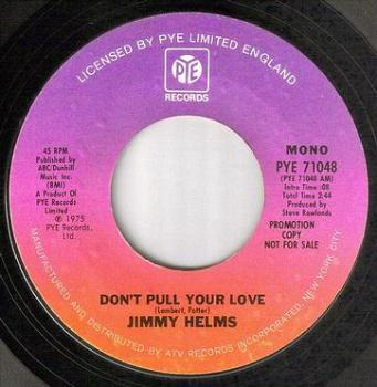 JIMMY HELMS - DON'T PULL YOUR LOVE - PYE DJ