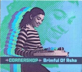 CORNERSHOP - BRIMFUL OF ASHA - WIIIJA