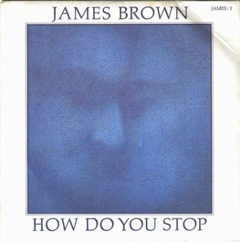 JAMES BROWN - HOW DO YOU STOP - SCOTTI BROS