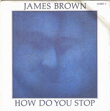 JAMES BROWN - HOW DO YOU STOP - SCOTTI BROS