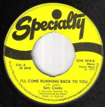SAM COOKE - I'LL COME RUNNING BACK TO YOU - SPECIALTY