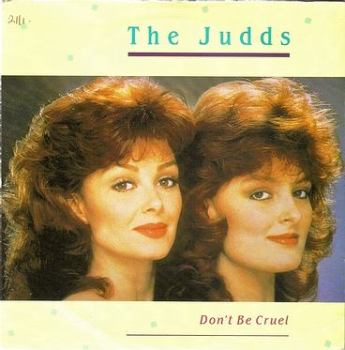 JUDDS - DON'T BE CRUEL - RCA