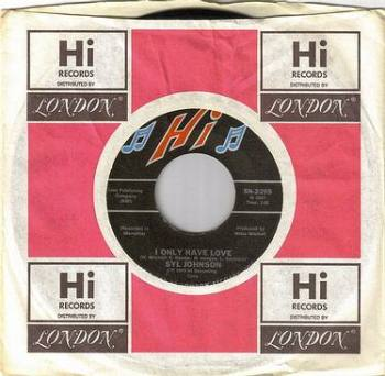 SYL JOHNSON - I ONLY HAVE LOVE - HI