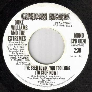 DUKE WILLIAMS AND THE EXTREMES - I'VE BEEN LOVIN' YOU TOO LONG - CAPRICORN DJ