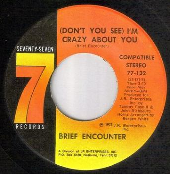 BRIEF ENCOUNTER - I'M CRAZY ABOUT YOU - SEVENTY SEVEN