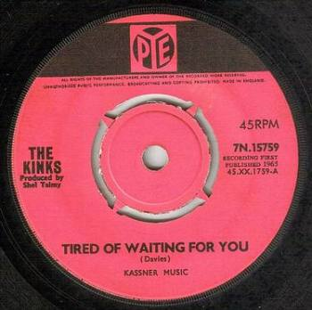 KINKS - TIRED OF WAITING FOR YOU - PYE
