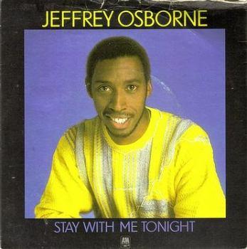 JEFFREY OSBORNE - STAY WITH ME TONIGHT - A&M