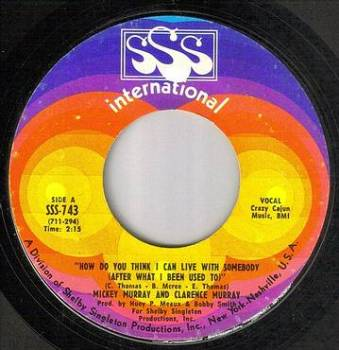 MICKEY AND CLARENCE MURRAY - HOW DO YOU THINK I CAN LIVE WITH SOMEBODY - SSS