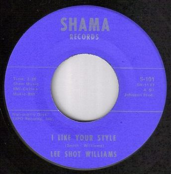 LEE SHOT WILLIAMS - I LIKE YOUR STYLE - SHAMA