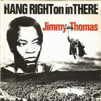 JIMMY THOMAS - HANG RIGHT ON IN THERE - OSCEOLA