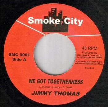 JIMMY THOMAS - WE GOT TOGETHERNESS - SMOKE CITY