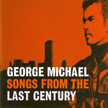 GEORGE MICHAEL - SONGS FROM THE LAST CENTURY - VIRGIN