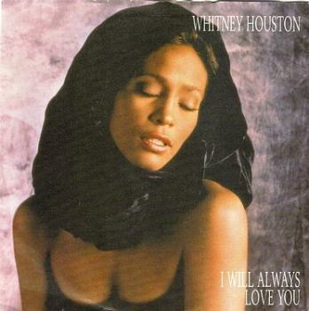 WHITNEY HOUSTON - I WILL ALWAYS LOVE YOU - ARISTA