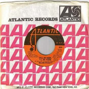 WILSON PICKETT - CALL MY NAME, I'LL BE THERE - ATLANTIC