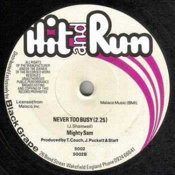 MIGHTY SAM - NEVER TOO BUSY - HIT AND RUN