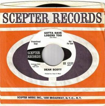 DEAN SCOTT - GOTTA HAVE LOSERS TOO - SCEPTER DJ Copy