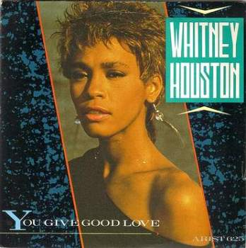 WHITNEY HOUSTON - YOU GIVE GOOD LOVE - ARISTA