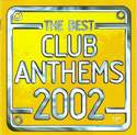 THE BEST CLUB ANTHEMS 2002 - VARIOUS ARTISTS - VIRGIN