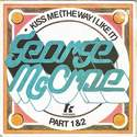 GEORGE McCRAE - KISS ME (THE WAY I LIKE IT) - TK